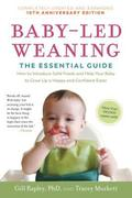 Baby-Led Weaning, Completely Updated and Expanded Tenth Anniversary Edition: The Essential Guide--How to Introduce Solid Foods and Help Your Baby to G