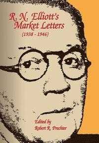 R N  Elliott's Masterworks - R N Elliott, Robert Prechter