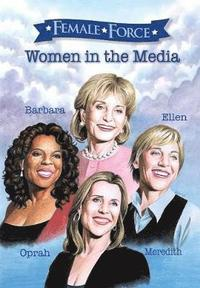 Female Force: Women of the Media