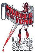 Murder in the Tomb: (a Golden-Age Detective Mystery Reprint)