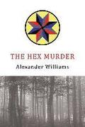 The Hex Murder: A Golden-Age Mystery Reprint