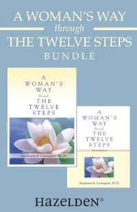 Woman's Way through the Twelve Steps & A Woman's Way through the Twelve Steps Wo