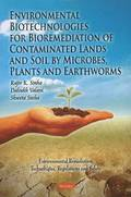 Environmental Biotechnologies for Bioremediation of Contaiminated Lands &; Soil by Microbes, Plants &; Earthworms