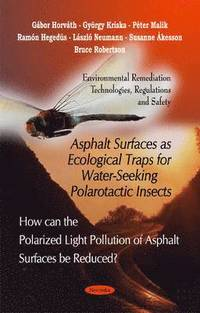 Asphalt Surfaces as Ecological Traps for Water-Seeking Polarotactic Insects