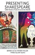 Presenting Shakespeare:1100 Posters from Around the World