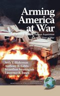 Arming America at War A Model for Rapid Defense Acquisition in Time of War (HC)