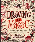 Drawing Is Magic:Discovering Yourself in a Sketchbook