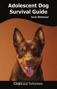 ADOLESCENT DOG SURVIVAL GUIDE