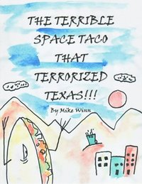 Terrible Space Taco that Terrorized Texas