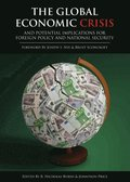 Global Economic Crisis and Potential Implications for Foreign Policy and National Security