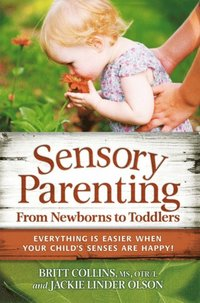 Sensory Parenting, From Newborns to Toddlers