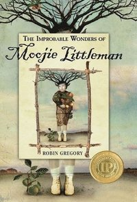 The Improbable Wonders of Moojie Littleman