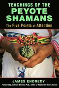 Teachings of the Peyote Shamans