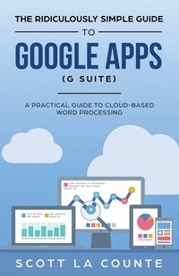 The Ridiculously Simple Guide to Google Apps (G Suite)