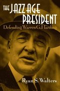 The Jazz Age President: Defending Warren G. Harding