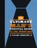 Ultimate Man's Survival Guide to the Workplace