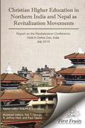 Christian Higher Education in Northrn India and Nepal as Revitalization Movements: Report on the Consultation on Christian Revitalization held in Dehr