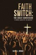 Faith Switch: The Great Conversion