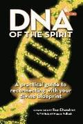 DNA of the Spirit, Volume 2: A Practical Guide to Reconnecting with Your Divine Blueprint