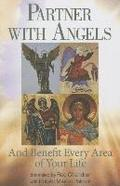 Partner with Angels: And Benefit Every Area of Your Life