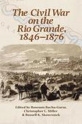 The Civil War on the Rio Grande, 1846-1876