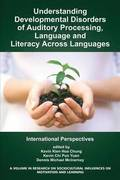 Understanding Developmental Disorders of Auditory Processing, Language and Literacy Across Languages