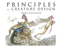 Principles of Creature Design: Creating Imaginary Animals