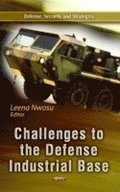 Challenges to the Defense Industrial Base