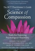 ACT Practitioner's Guide to the Science of Compassion