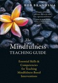 The Mindfulness Teaching Guide