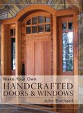 Make Your Own Handcrafted Doors &; Windows