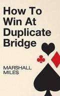 How to Win at Duplicate Bridge