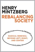 Rebalancing Society: Radical Renewal Beyond Left, Right, and Center