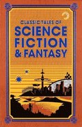 Classic Tales of Science Fiction &; Fantasy