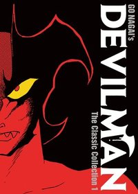Devilman the Classic Collection 1 / Go Nagai.