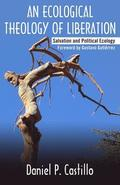 An Ecological Theology of Liberation: Salvation and Political Ecology