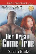 Her Dream Come True [Blackwood Falls 2] (Siren Publishing Classic)