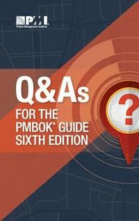 Q &; A's for the PMBOK guide sixth edition