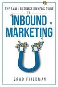 The Small Business Owner's Guide To Inbound Marketing