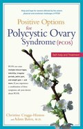 Positive Options for Polycystic Ovary Syndrome (PCOS)