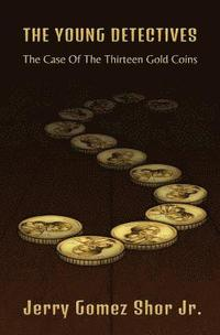 The Young Detectives: The Case of the Thirteen Gold Coins