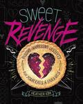 Sweet Revenge: Passive-Aggressive Desserts for Your Exes &; Enemies