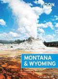 Moon Montana &; Wyoming (Third Edition)
