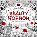 The Beauty Of Horror A Goregeous Coloring Book
