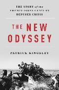 New Odyssey - The Story Of The Twenty-First Century Refugee Crisis