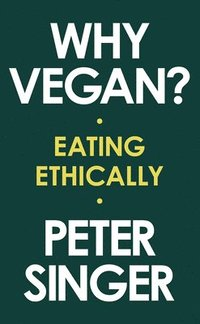 Why Vegan? - Eating Ethically
