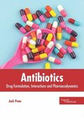 Antibiotics: Drug Formulation, Interactions and Pharmacodynamics