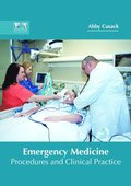 Emergency Medicine: Procedures and Clinical Practice
