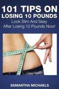101 Tips on Losing 10 Pounds