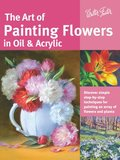 The Art of Painting Flowers in Oil &; Acrylic (Collector's Series)